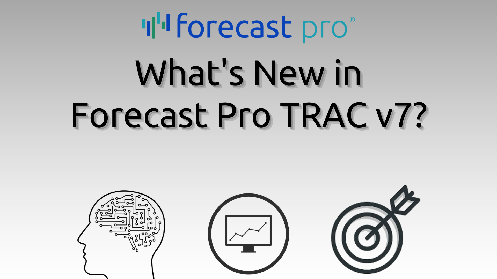 What's New in Forecast Pro TRAC v7 webinar image (Machine learning brain, reporting screen, target)